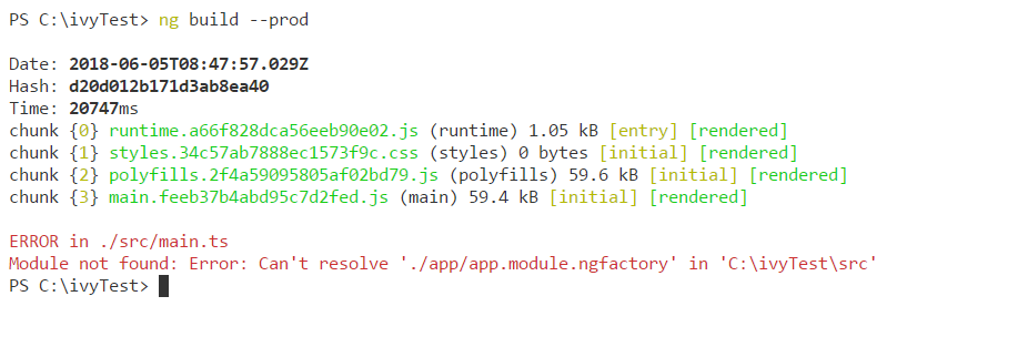 ERROR in ./src/main.ts Module not found: Error: Can't resolve'./app/app.module.ngfactory' in 'C:\ivyTest\src'