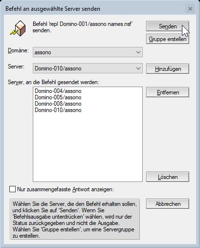 und nacheinander mehrere Server aus dem Domino-Verzeichnis hinfügen und dann den Befehl an diese senden: